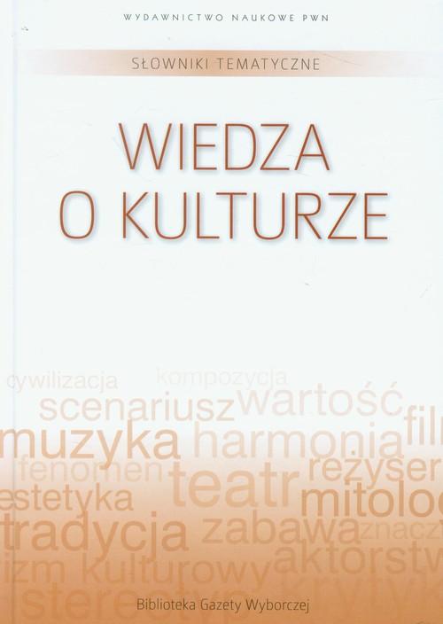Słowniki tematyczne Tom 13 Wiedza o kulturze - brak