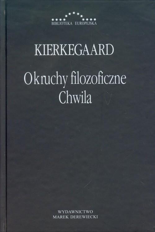 Okruchy filozoficzne Chwila - Kierkegaard Soren
