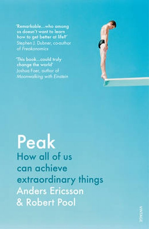 Peak How All of Us Can Achieve Extraordinary Things - Pool Robert, Ericsson Anders