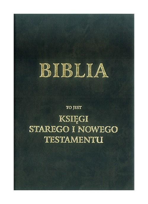 Biblia to jest księgi Starego i Nowego Testamentu wg. J. Wujka - brak