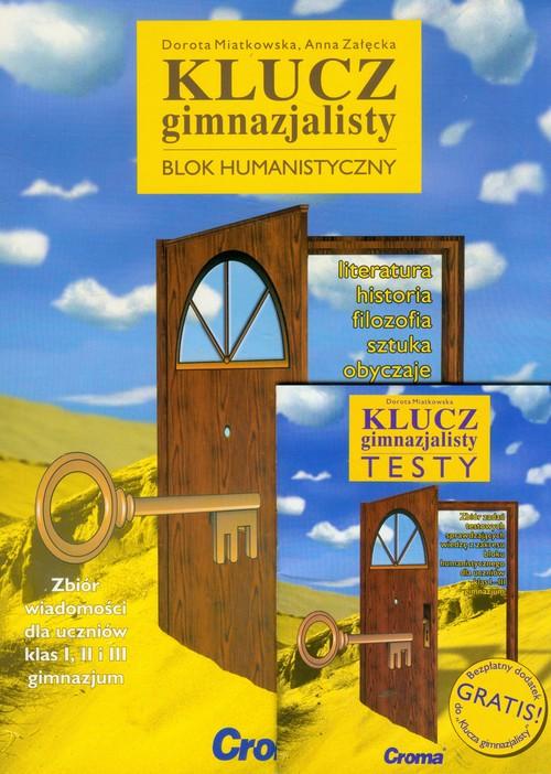 Klucz gimnazjalisty Blok humanistyczny - Miatkowska Dorota, Załęcka Anna