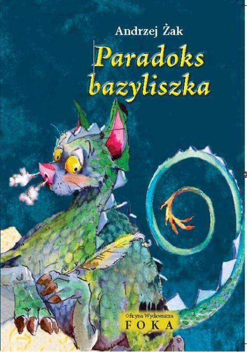 Paradoks bazyliszka FOKA - Żak Andrzej