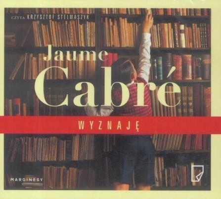 Wyznaję. Audiobook - Jaume Cabre, Krzysztof Stelmaszyk (lektor)