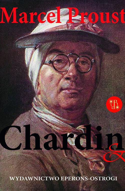 Chardin & Rembrandt - Proust Marcel