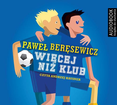 Więcej niż klub. Audiobook - Beręsewicz Paweł
