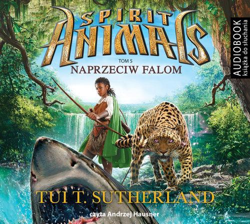 Spirit Animals. Tom 5. Naprzeciw falom. Audiobook - Sutherland Tui T.