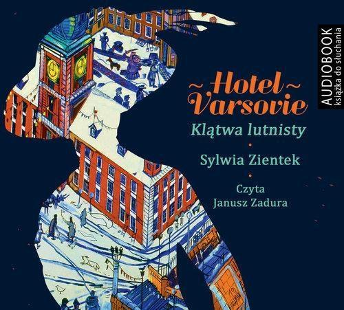 Hotel Varsovie. Klątwa Lutnisty. Audiobook - Sylwia Zientek, Janusz Zadura (czyt.)