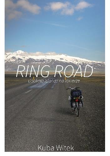 Ring Road. Dookoła Islandii na rowerze - Kuba Witek