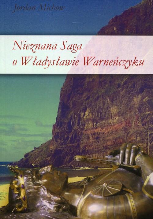 Nieznana saga o Władysławie Warneńczyku - Michow Jordan