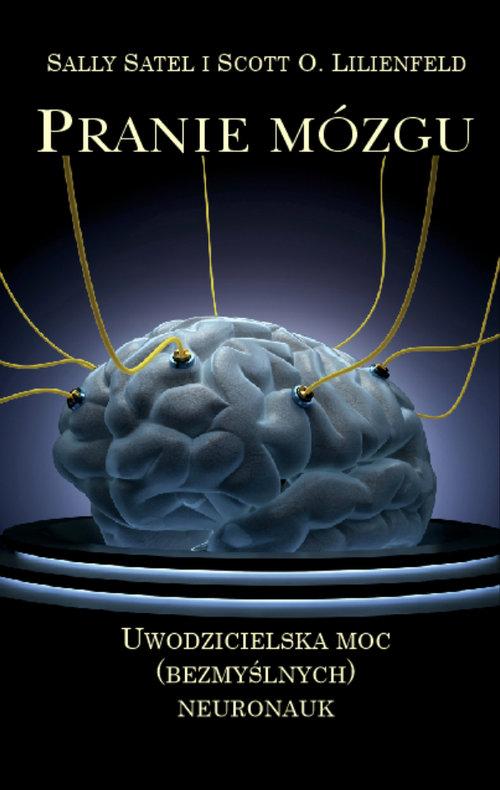 Pranie mózgu - Satel Sally , Lilienfeld Scott O.