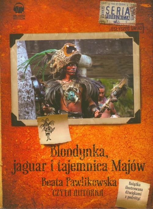 Blondynka, jaguar i tajemnica majów audiobook - Pawlikowska Beata