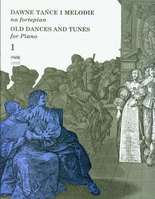 Dawne tańce i melodie na fortepian 1 PWM - Hoffman Jan, Rieger Adam