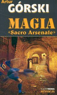 MAGIA SACRO ARSENALE - Górski Artur