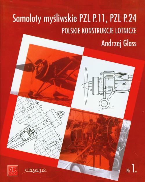 Samoloty myśliwskie PZL P.11, PZL P.24 - Glass Andrzej