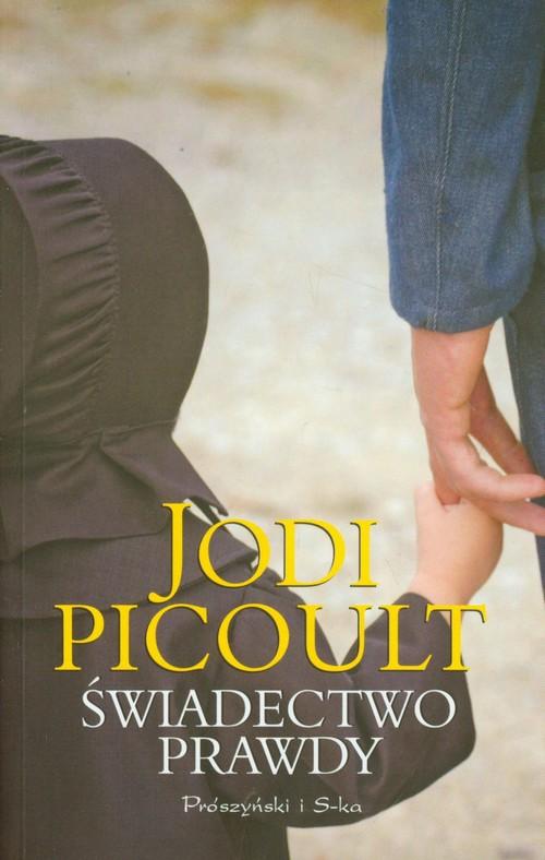 ŚWIADECTWO PRAWDY WYD.2011 - Picoult Jodi