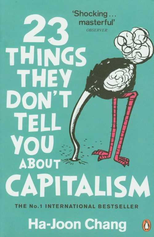 23 Things They Dont Tell You About Capitalism - Chang Ha-Joon