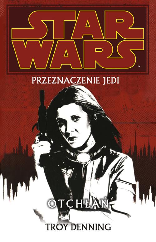 Star Wars Przeznaczenie Jedi 3 Otchłań - Denning Troy