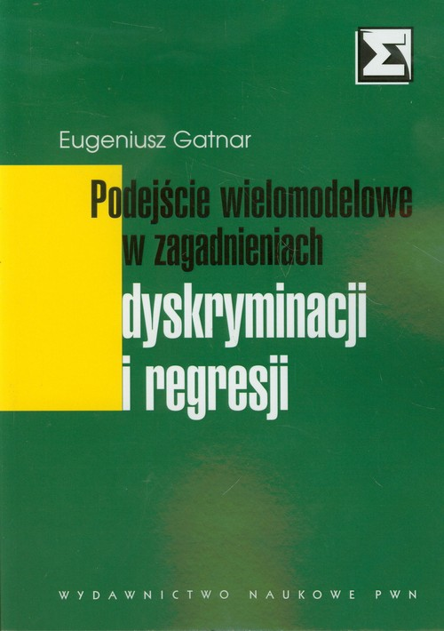 Podejście wielomodelowe w zagadnieniach dyskryminacji i regresji - Gatnar Eugeniusz