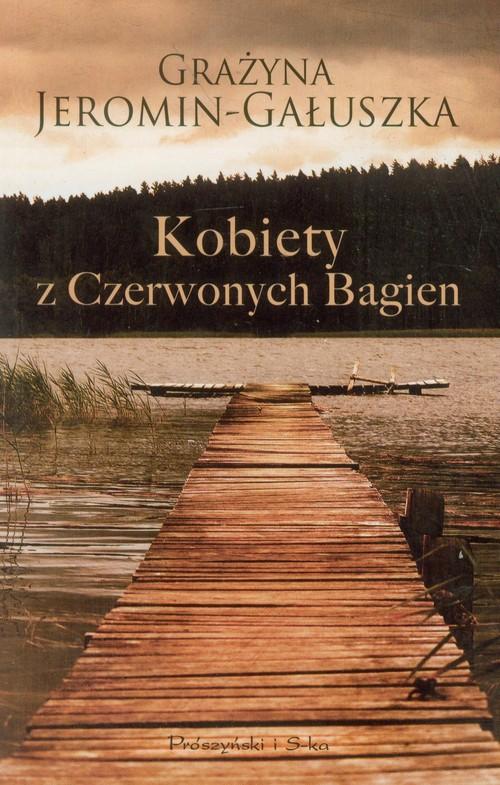KOBIETY Z CZERWONYCH BAGIEN WYD.2011 - Jeromin-Gałuszka Grażyna