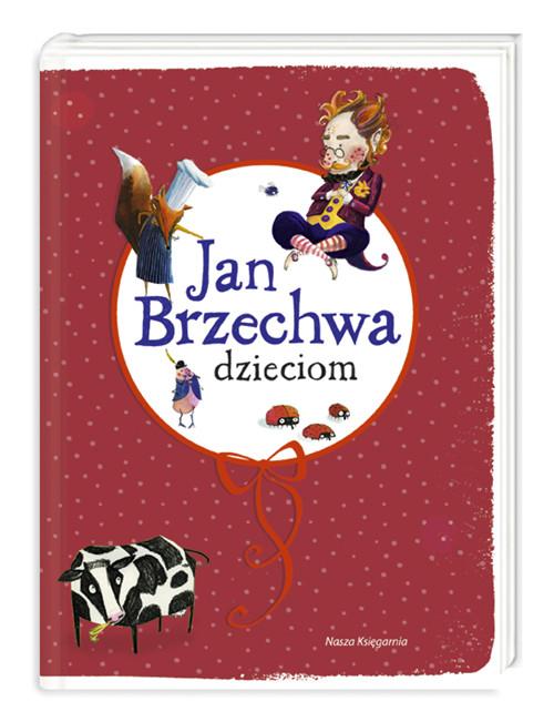 JAN BRZECHWA DZIECIOM - Brzechwa Jan