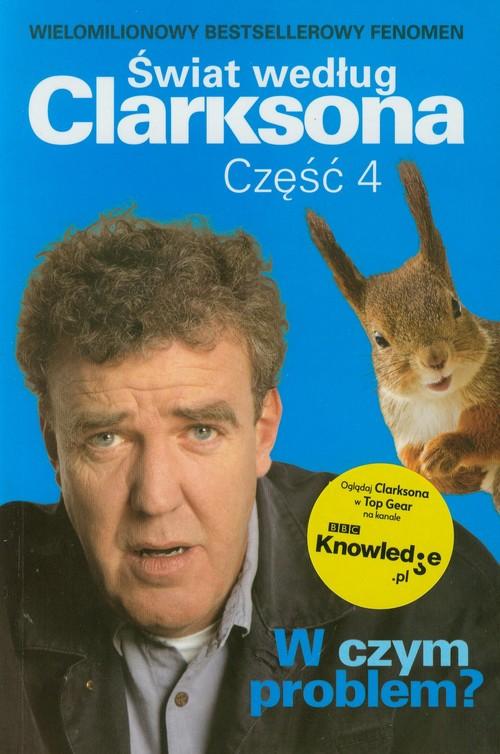 ŚWIAT WEDŁUG CLARKSONA CZ.4 - Clarkson Jeremy