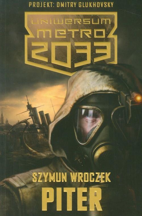 PITER UNIWERSUM METRO 2033 - Wroczek Szymun