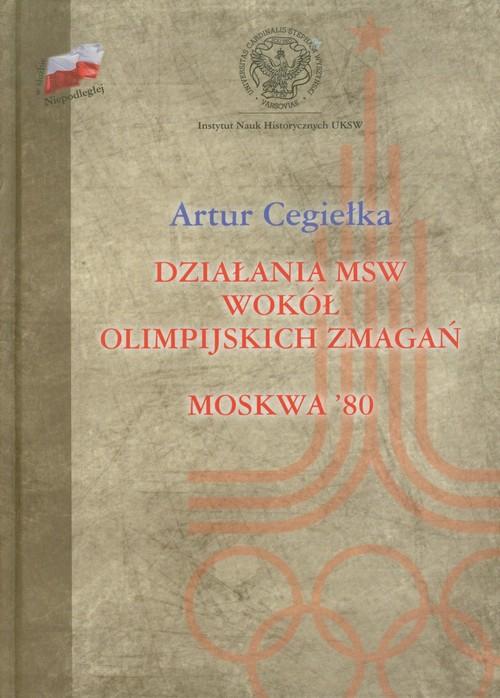 Działania MSW wokół olimpijskich zmagań Moskwa'80 - Cegiełka Artur