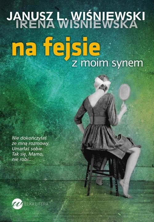 NA FEJSIE Z MOIM SYNEM - Wiśniewski Janusz Leon