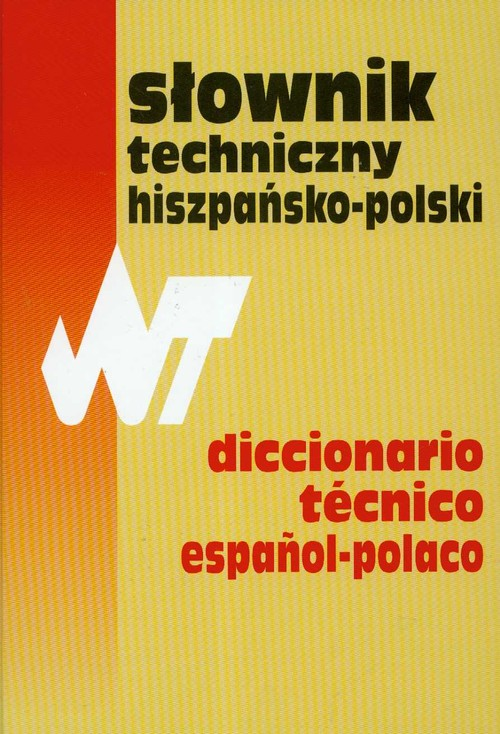 Słownik techniczny hiszpańsko-polski Dictionario tecnico espanol-polaco - brak