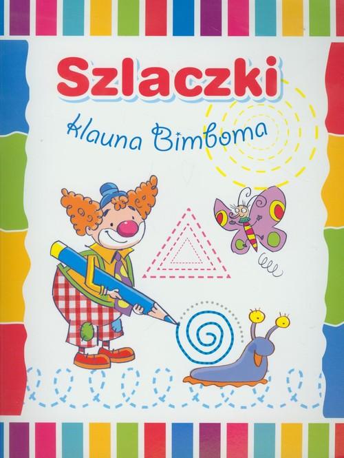 Szlaczki klauna Bimboma - Wiśniewska Anna