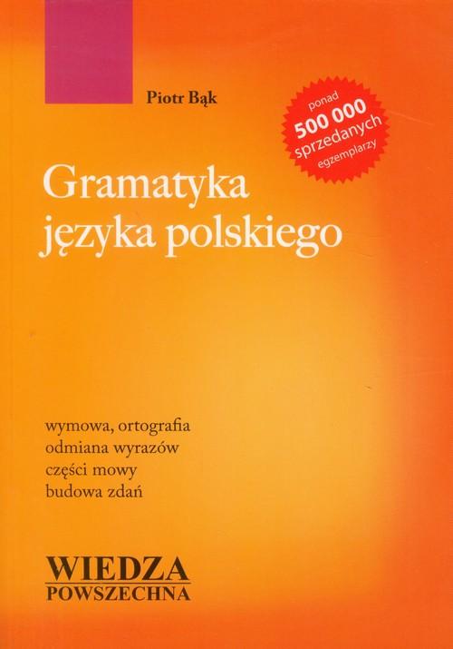 Gramatyka języka polskiego - Bąk Piotr