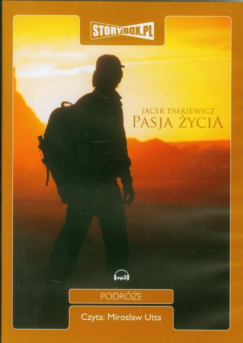 Pasja życia audiobook - Pałkiewicz Jacek