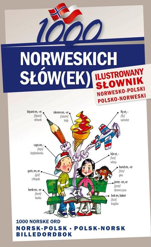 1000 norweskich słów(ek). Ilustrowany słownik - Pająk Elwira, Lichorobiec Stepan, Pilch Magdalena