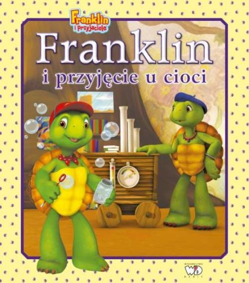 FRANKLIN I PRZYJĘCIE U CIOCI - Bourgeois Paulette