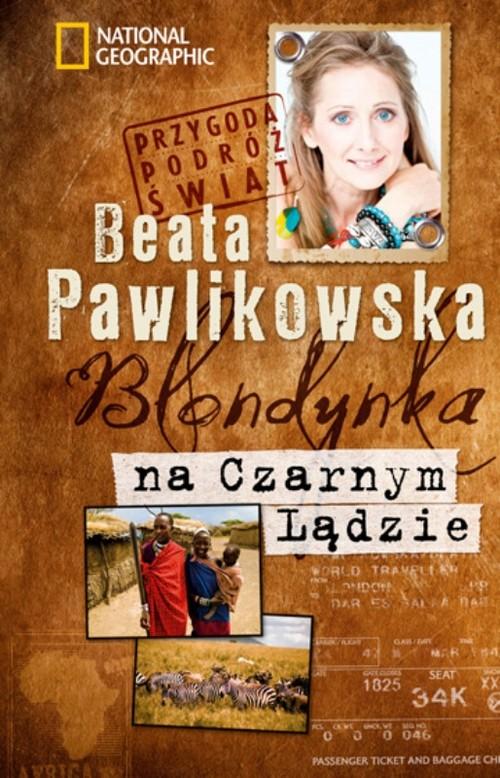 Blondynka na Czarnym Lądzie br w.2012 - Pawlikowska Beata