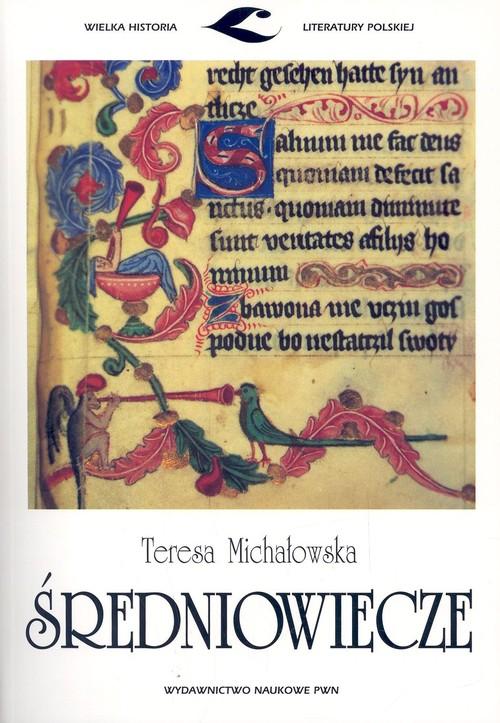 Średniowiecze - Michałowska Teresa