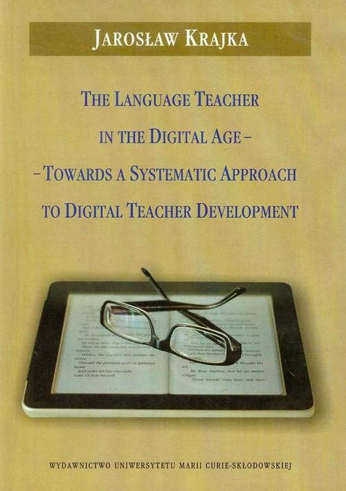 The Language Teacher in the Digital Age - Krajka Jarosław