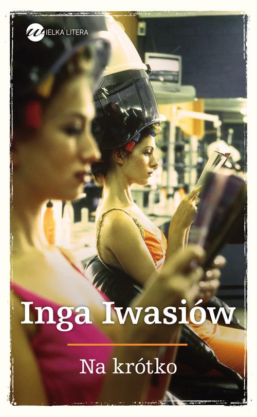 NA KRÓTKO - Iwasiów Inga