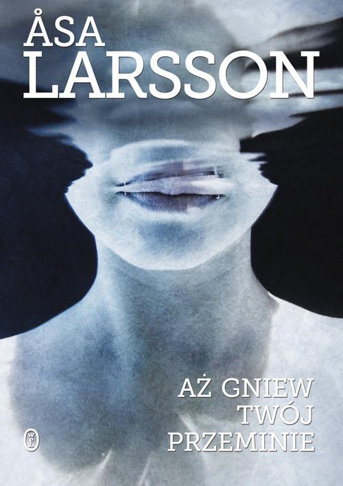 AŻ GNIEW TWÓJ PRZEMINIE - Larsson Asa