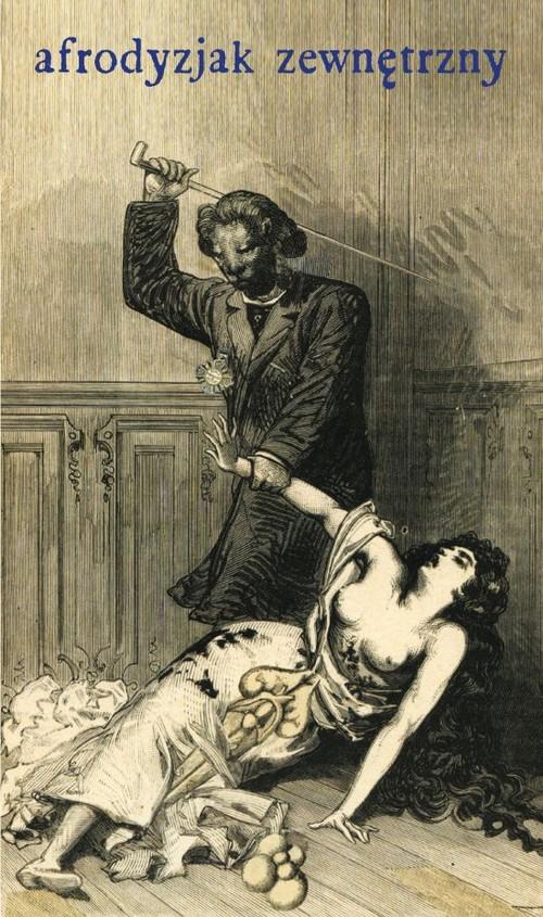 AFRODYZJAK ZEWNĘTRZNY ALBO TRAKTAT O BICZYKU - Doppet François-Amedee