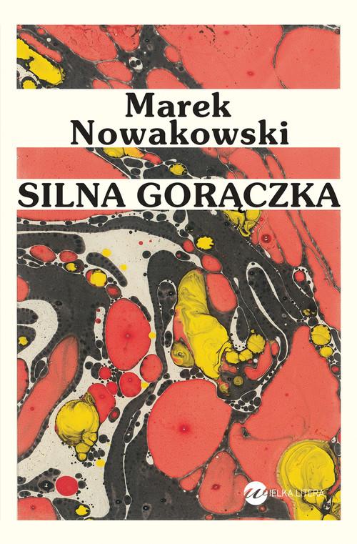 SILNA GORĄCZKA - Nowakowski Marek