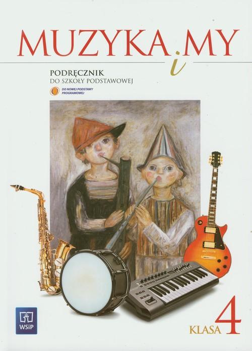 Muzyka i my 4 Podręcznik - Smoczyńska Urszula, Jakóbczak-Drążek Katarzyna