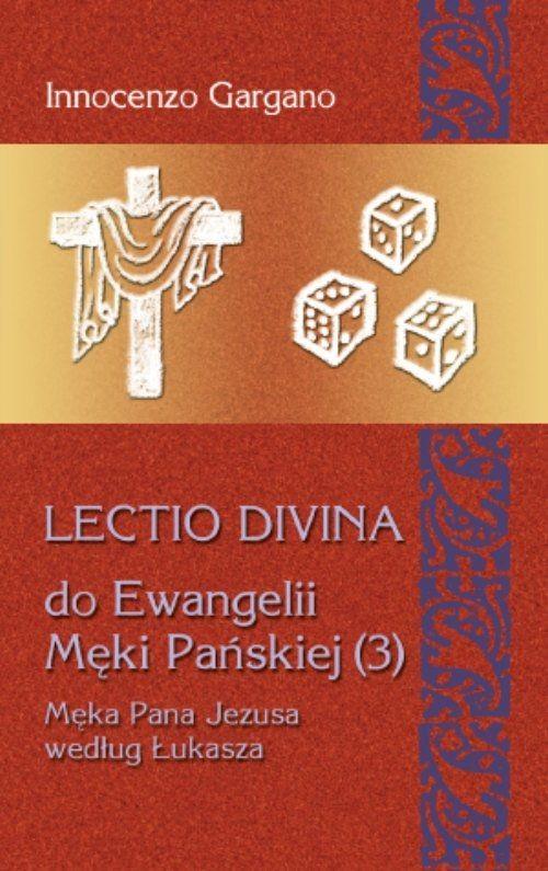 Lectio Divina 19 Do Ewangelii Męki Pańskiej 3 - Gargano Innocenzo