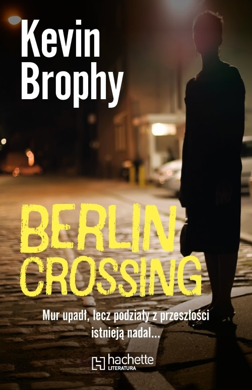 Berlin Crossing - Brophy Kevin