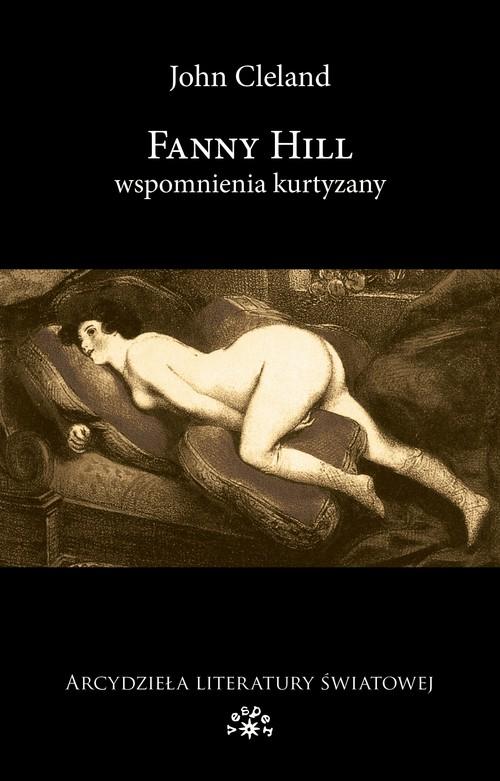 FANNY HILL WSPOMNIENIA KURTYZANY - Cleland John