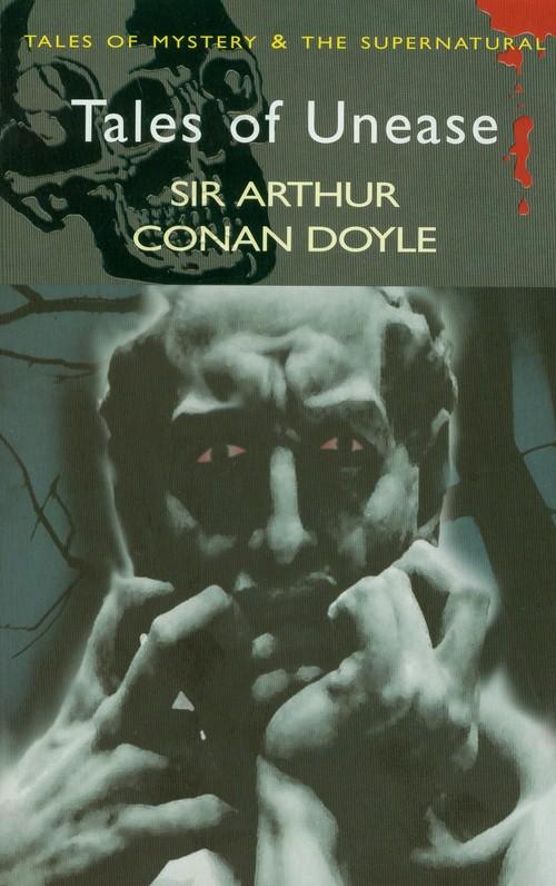 Tales of Unease - Doyle Arthur Conan