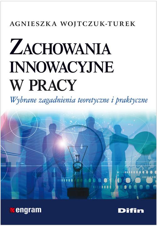 Zachowania innowacyjne w pracy - Wojtczuk-Turek Agnieszka