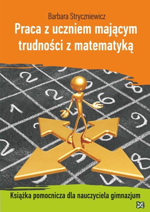 Praca z uczniem mającym trudności z matematyką - Stryczniewicz Barbara