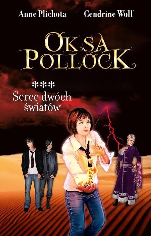 Oksa Pollock. Serce dwóch światów - Plichota Anne, Wolf Cendrine