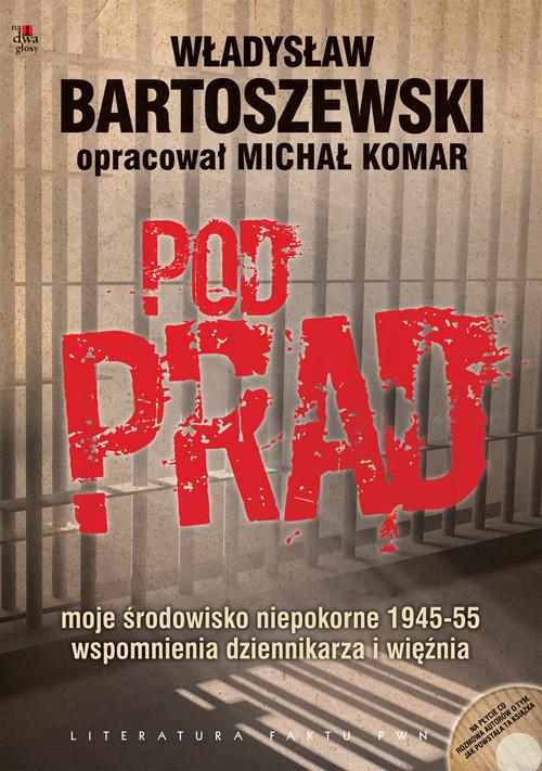 Pod prąd z płytą CD [AUDIOBOOK] - Bartoszewski Władysław, Komar Michał